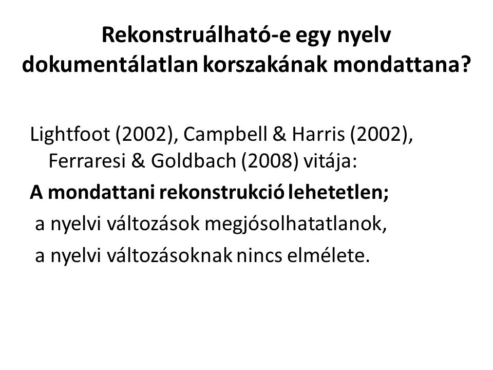 Rekonstruálható-e egy nyelv dokumentálatlan korszakának mondattana