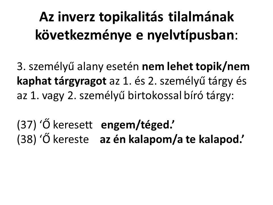 Az inverz topikalitás tilalmának következménye e nyelvtípusban: