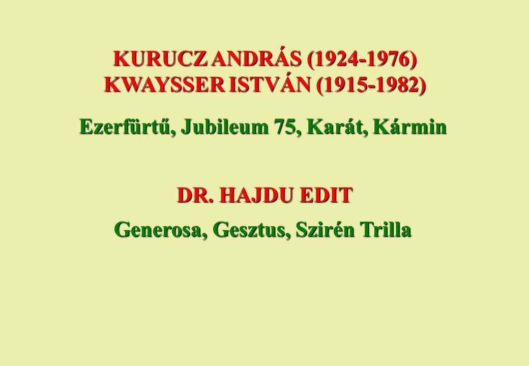 KURUCZ ANDRÁS (1924-1976) KWAYSSER ISTVÁN (1915-1982)