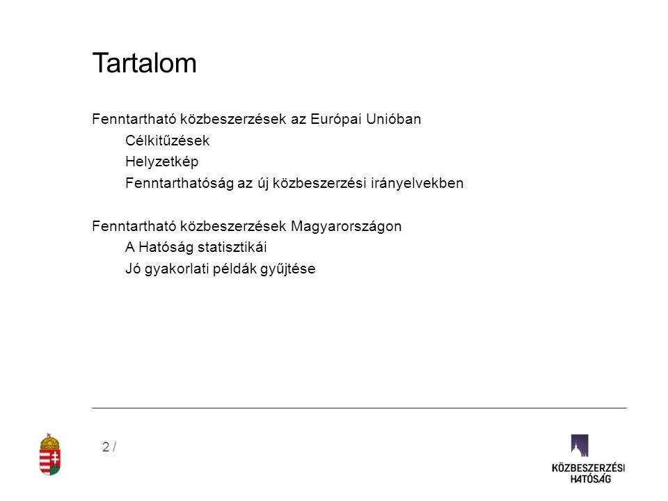 Tartalom Fenntartható közbeszerzések az Európai Unióban Célkitűzések