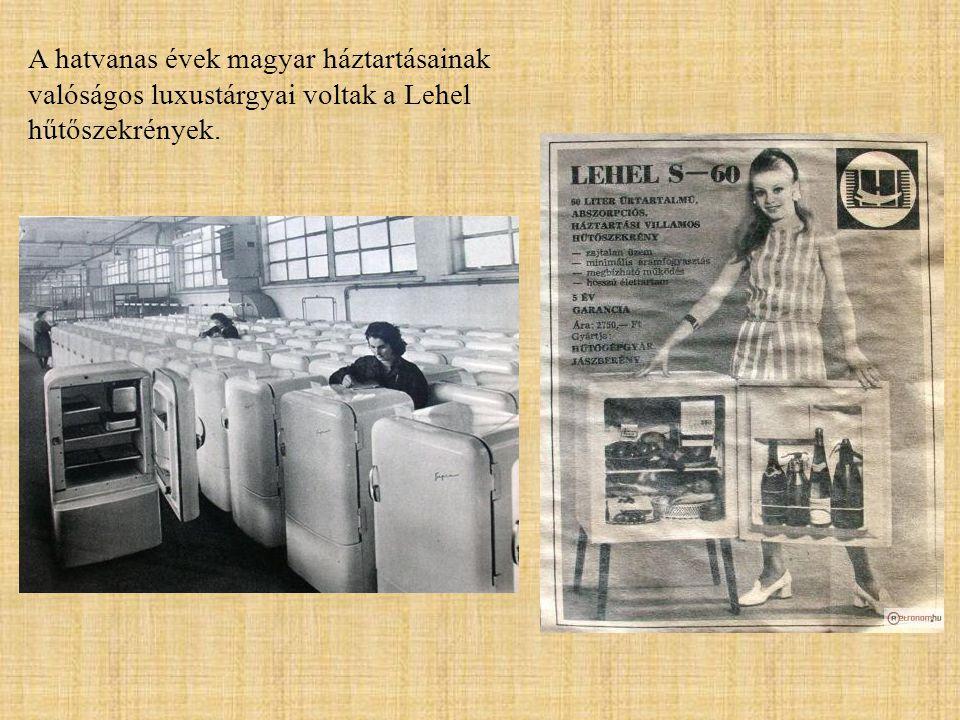 A hatvanas évek magyar háztartásainak valóságos luxustárgyai voltak a Lehel