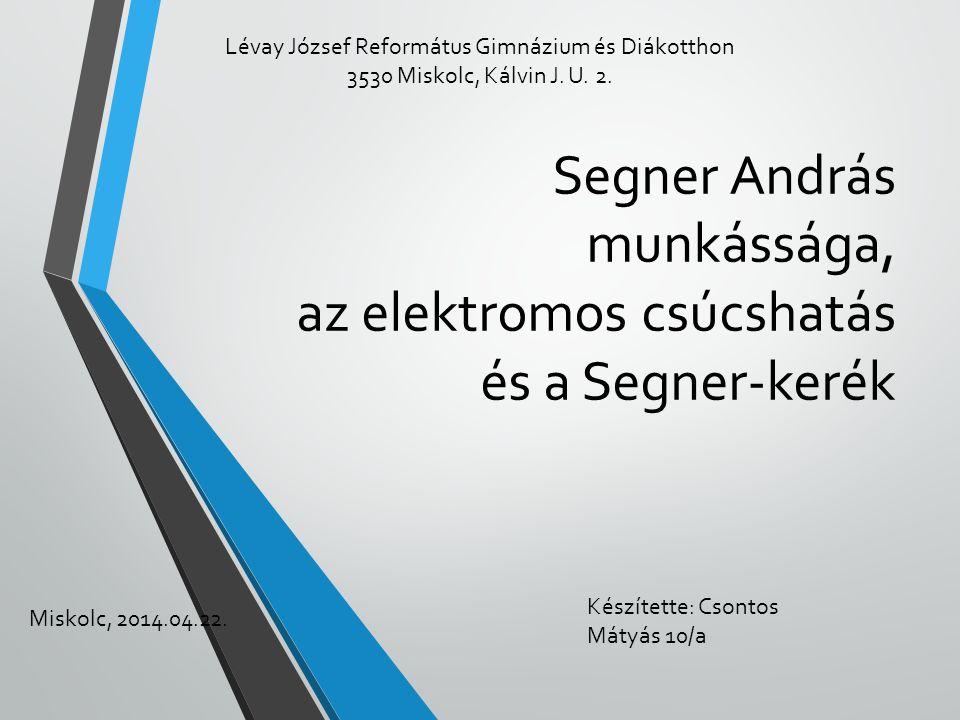 Segner András munkássága, az elektromos csúcshatás és a Segner-kerék