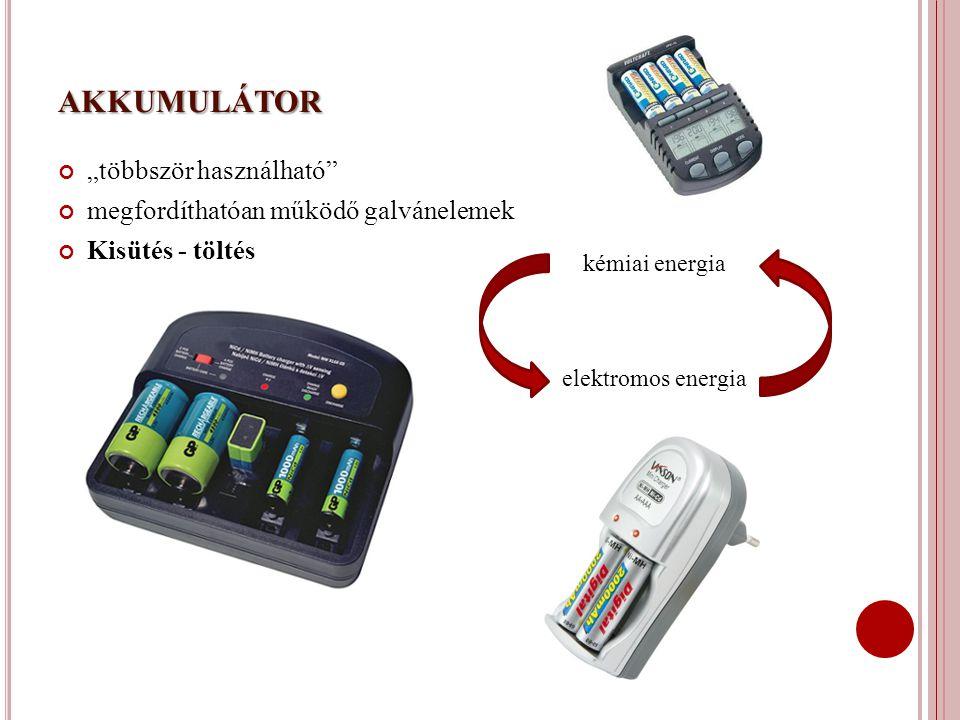 """akkumulátor """"többször használható megfordíthatóan működő galvánelemek"""