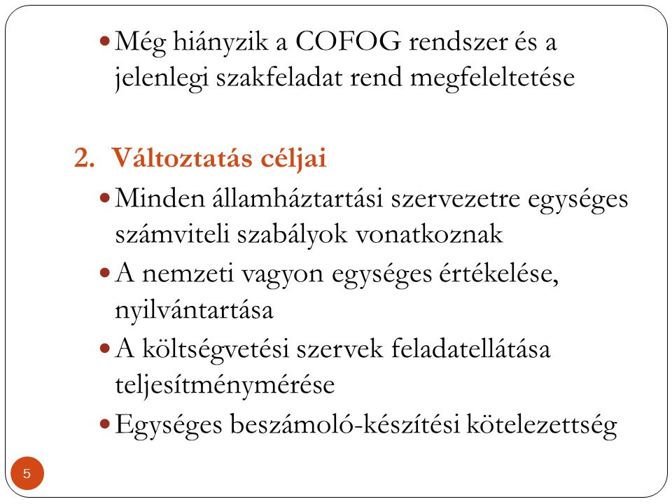 Még hiányzik a COFOG rendszer és a jelenlegi szakfeladat rend megfeleltetése