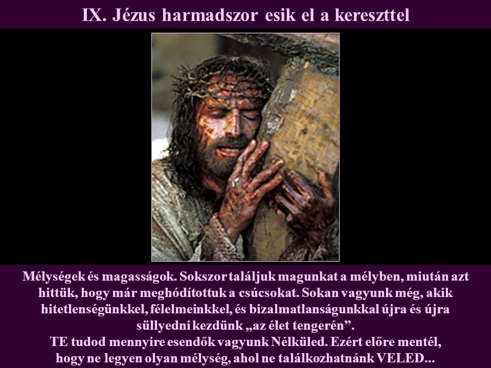 IX. Jézus harmadszor esik el a kereszttel