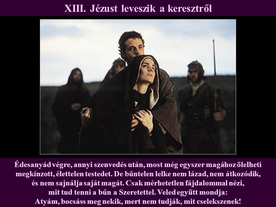XIII. Jézust leveszik a keresztről