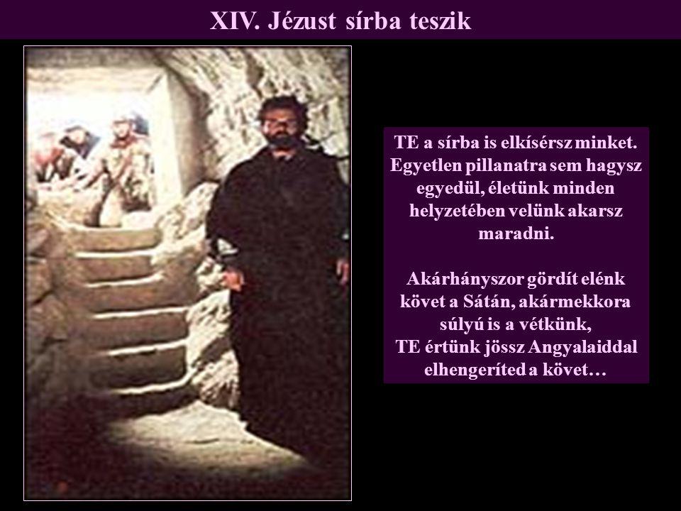 XIV. Jézust sírba teszik