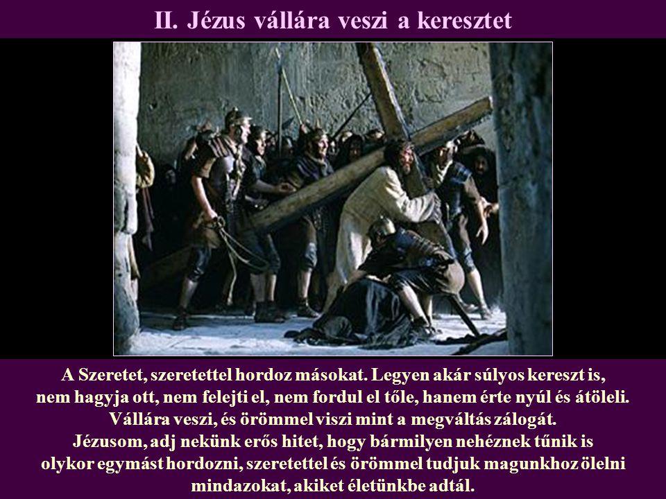 II. Jézus vállára veszi a keresztet