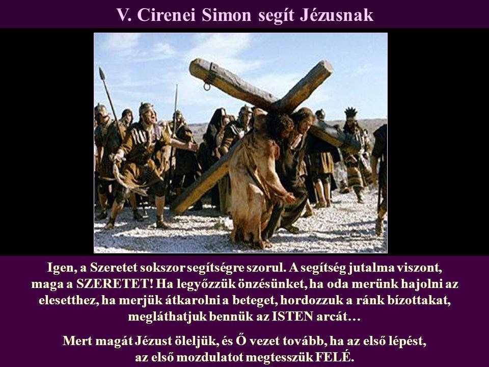 V. Cirenei Simon segít Jézusnak