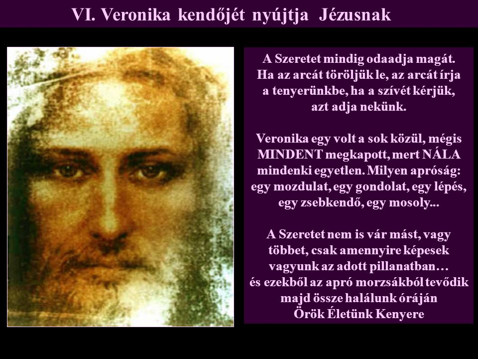 VI. Veronika kendőjét nyújtja Jézusnak
