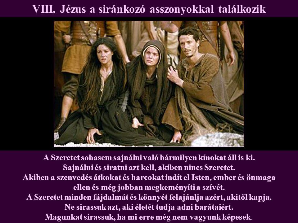 VIII. Jézus a siránkozó asszonyokkal találkozik