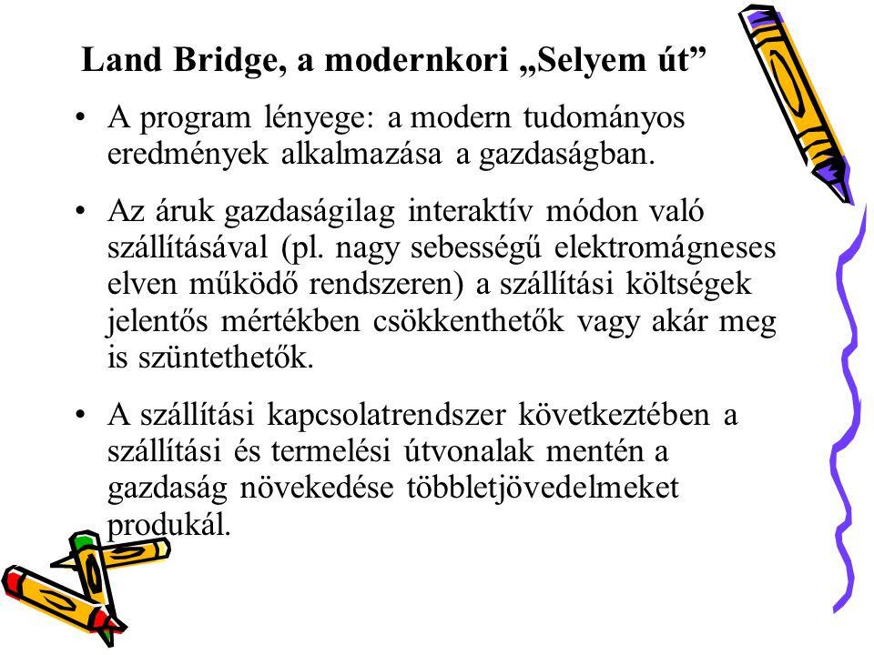 """Land Bridge, a modernkori """"Selyem út"""