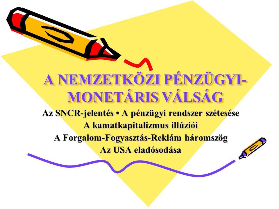 A NEMZETKÖZI PÉNZÜGYI-MONETÁRIS VÁLSÁG