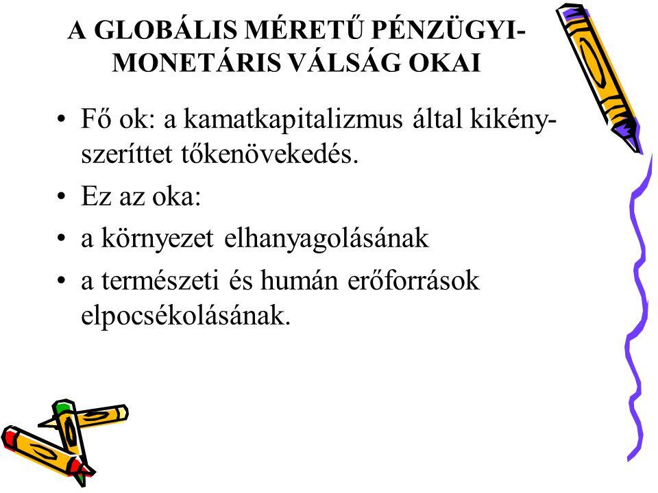 A GLOBÁLIS MÉRETŰ PÉNZÜGYI-MONETÁRIS VÁLSÁG OKAI