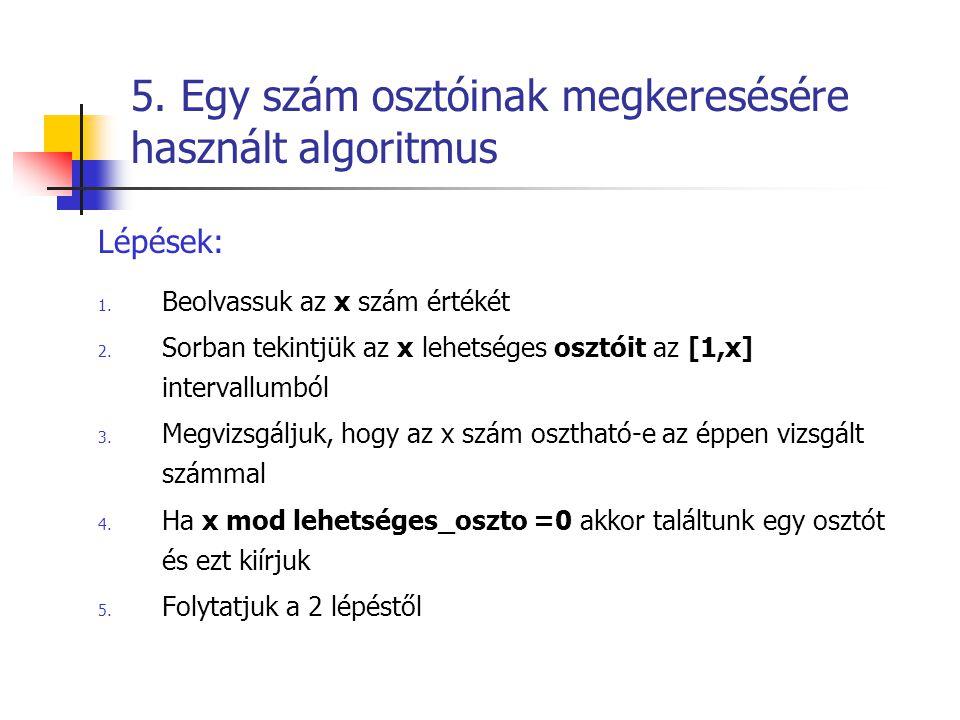 5. Egy szám osztóinak megkeresésére használt algoritmus