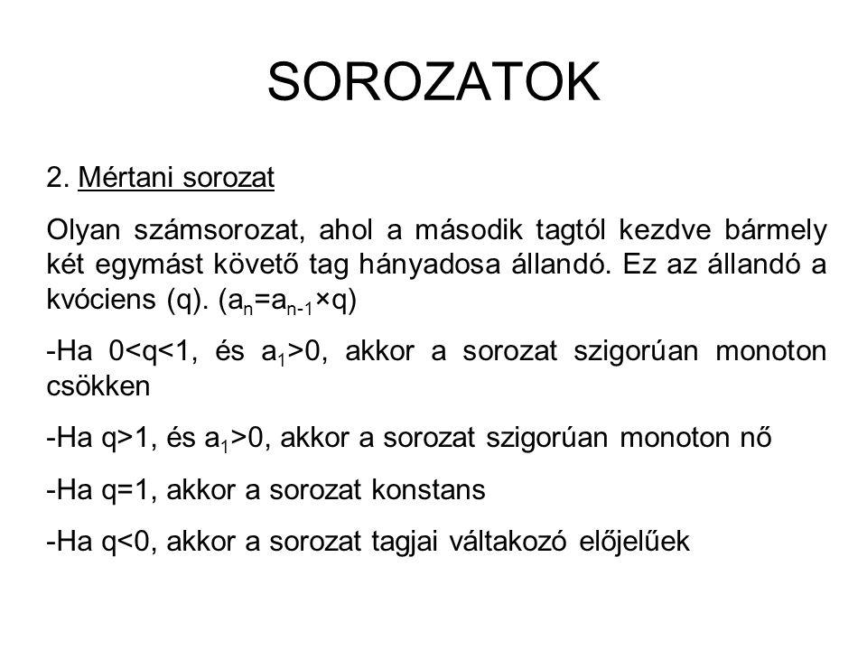 SOROZATOK 2. Mértani sorozat