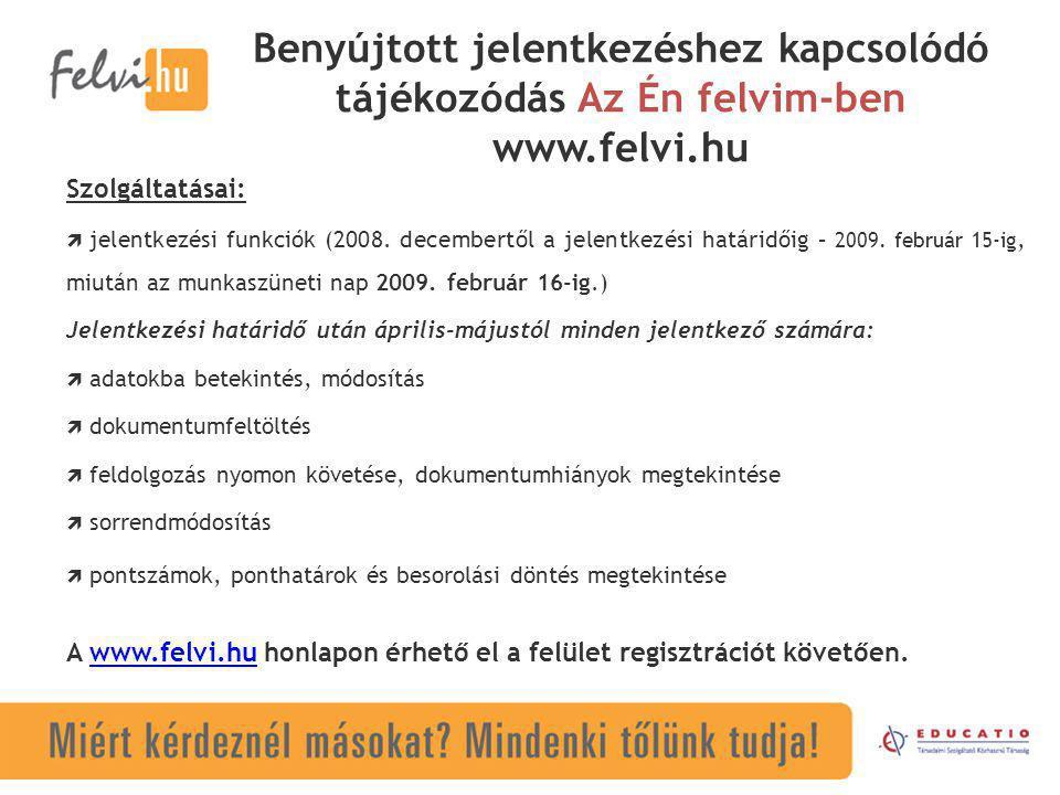 Benyújtott jelentkezéshez kapcsolódó tájékozódás Az Én felvim-ben www