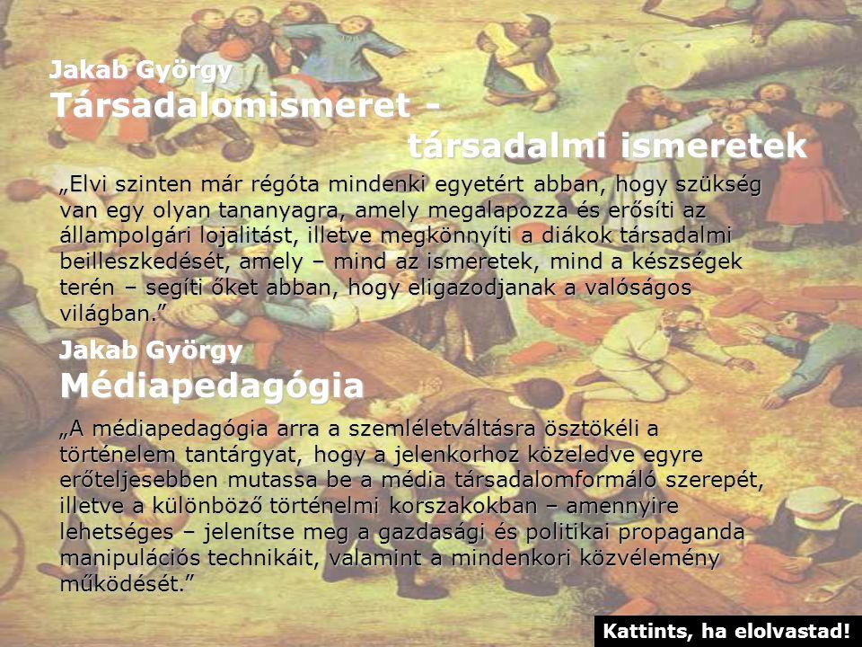 Társadalomismeret - társadalmi ismeretek Médiapedagógia Jakab György