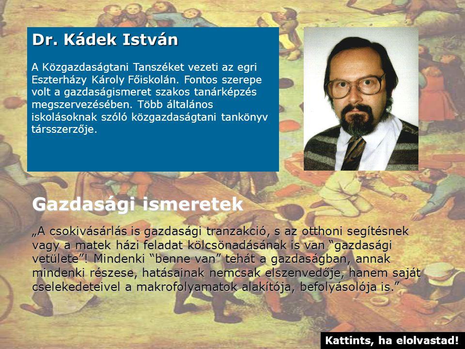 Gazdasági ismeretek Dr. Kádek István