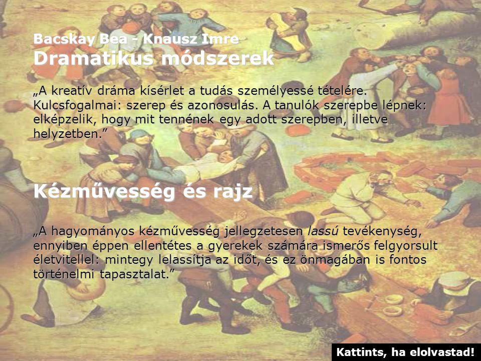 Dramatikus módszerek Kézművesség és rajz Bacskay Bea - Knausz Imre