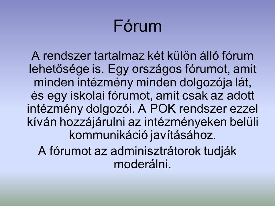 A fórumot az adminisztrátorok tudják moderálni.