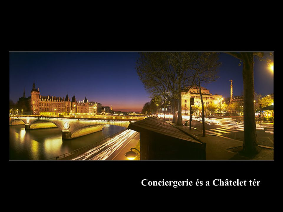 Conciergerie és a Châtelet tér