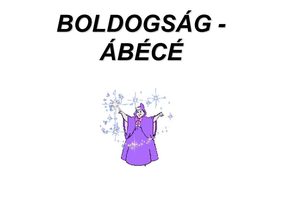 BOLDOGSÁG - ÁBÉCÉ Neked 2005 február