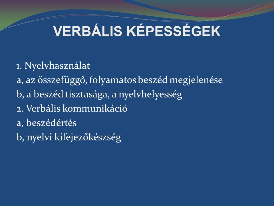 VERBÁLIS KÉPESSÉGEK 1. Nyelvhasználat