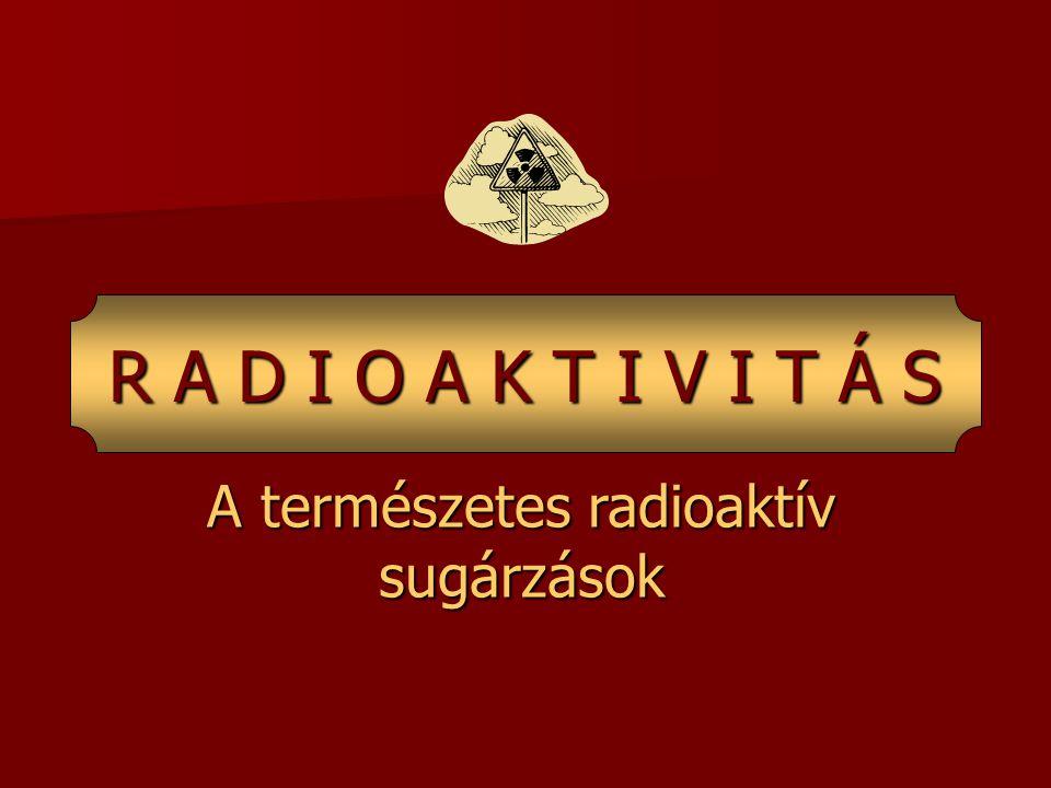 A természetes radioaktív sugárzások