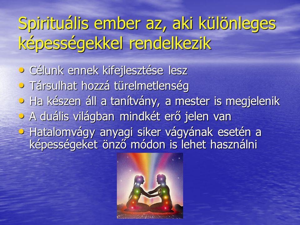 Spirituális ember az, aki különleges képességekkel rendelkezik