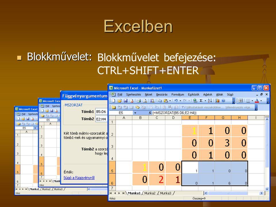 Excelben Blokkművelet: Blokkművelet befejezése: CTRL+SHIFT+ENTER