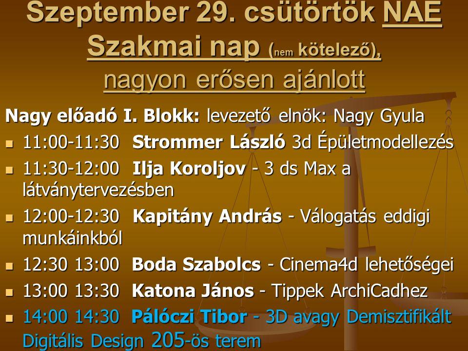 Szeptember 29. csütörtök NAE Szakmai nap (nem kötelező), nagyon erősen ajánlott