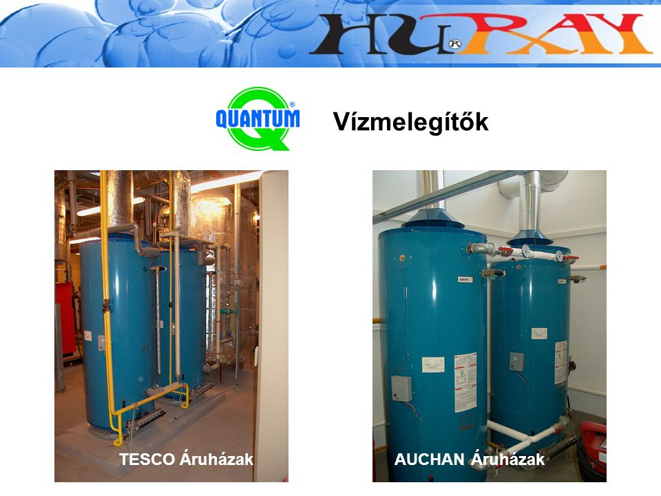Vízmelegítők TESCO Áruházak AUCHAN Áruházak