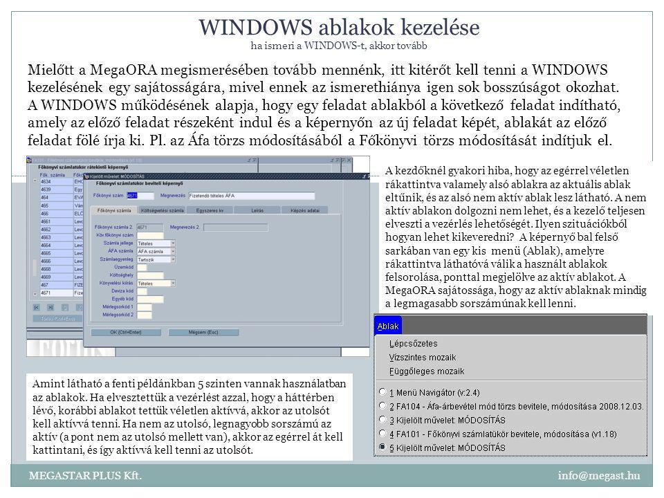 WINDOWS ablakok kezelése ha ismeri a WINDOWS-t, akkor tovább