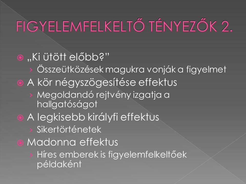 FIGYELEMFELKELTŐ TÉNYEZŐK 2.
