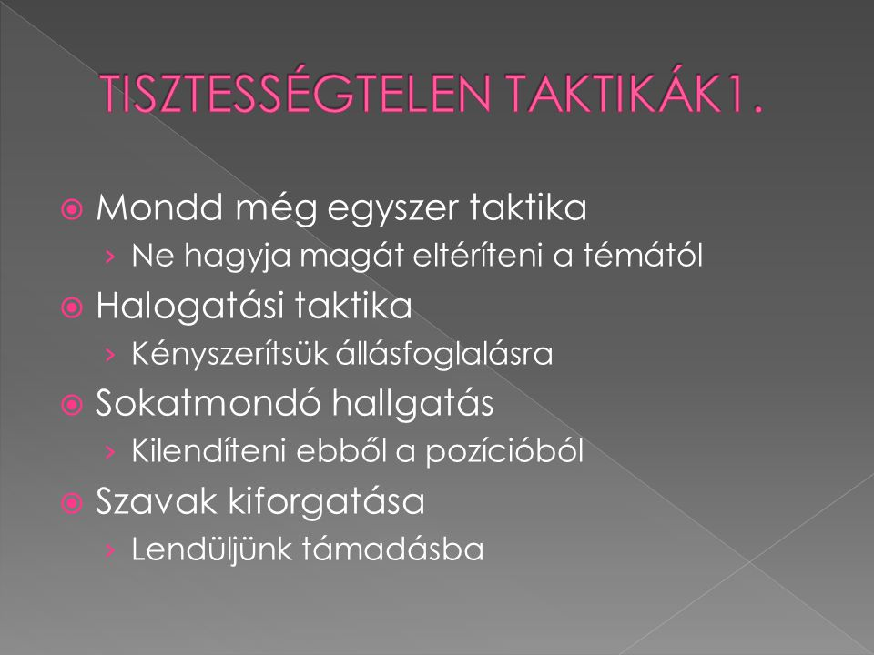 TISZTESSÉGTELEN TAKTIKÁK1.