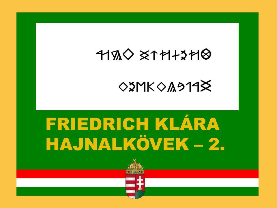 FRIEDRICH KLÁRA HAJNALKÖVEK – 2.