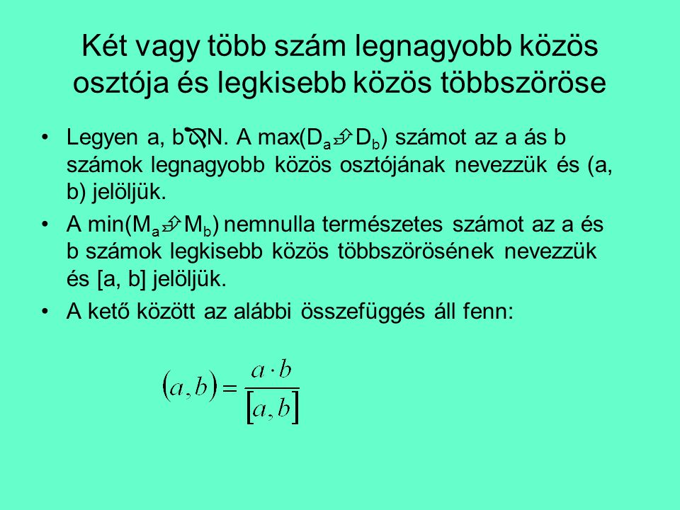 Két vagy több szám legnagyobb közös osztója és legkisebb közös többszöröse
