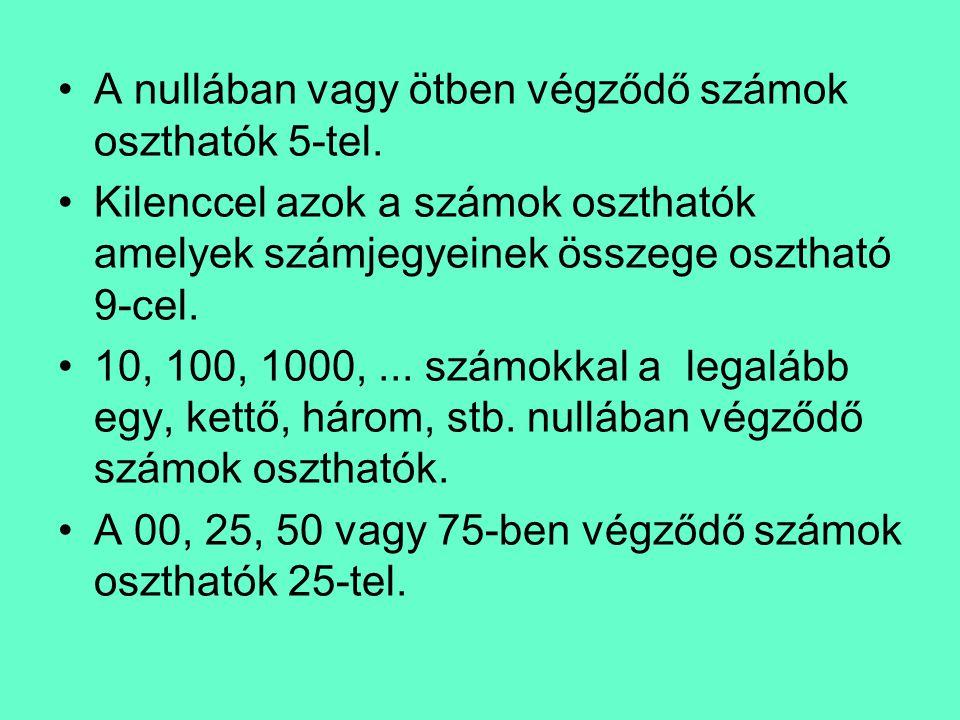 A nullában vagy ötben végződő számok oszthatók 5-tel.