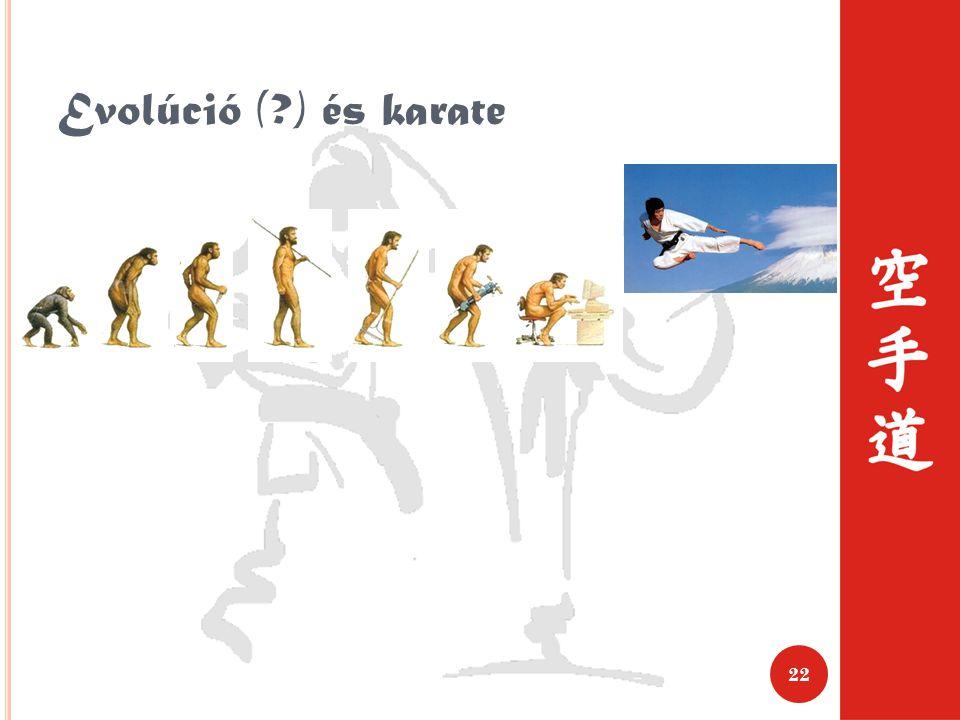 Evolúció ( ) és karate