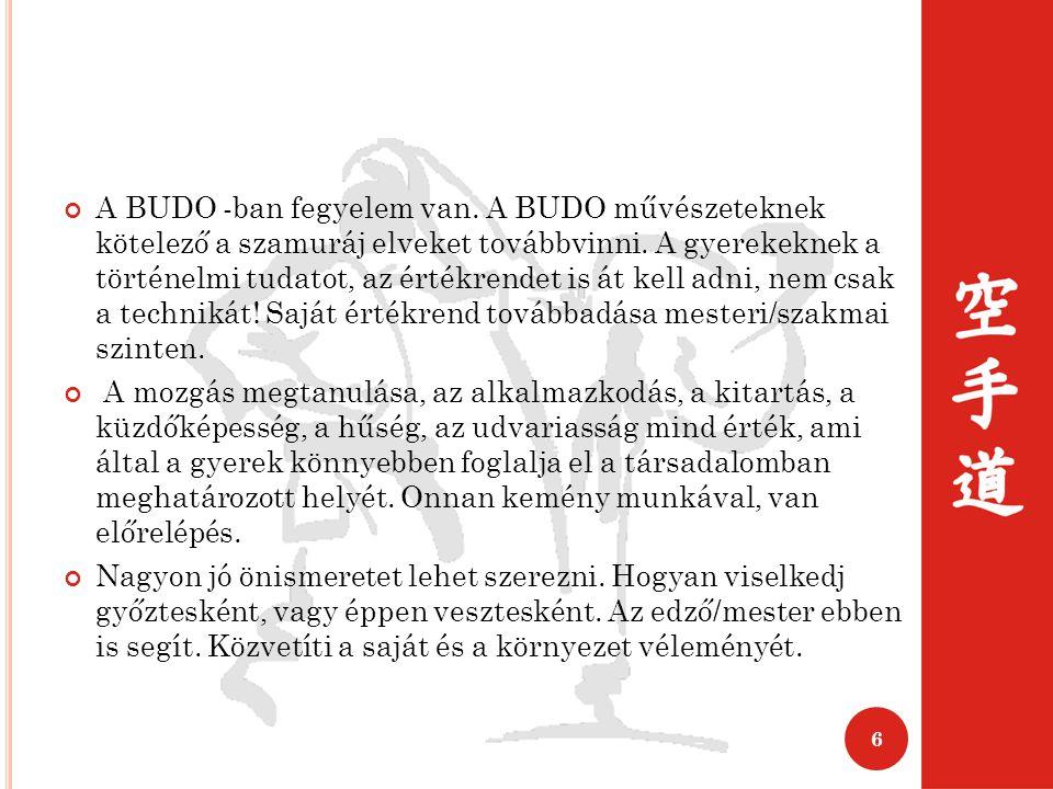 A BUDO -ban fegyelem van