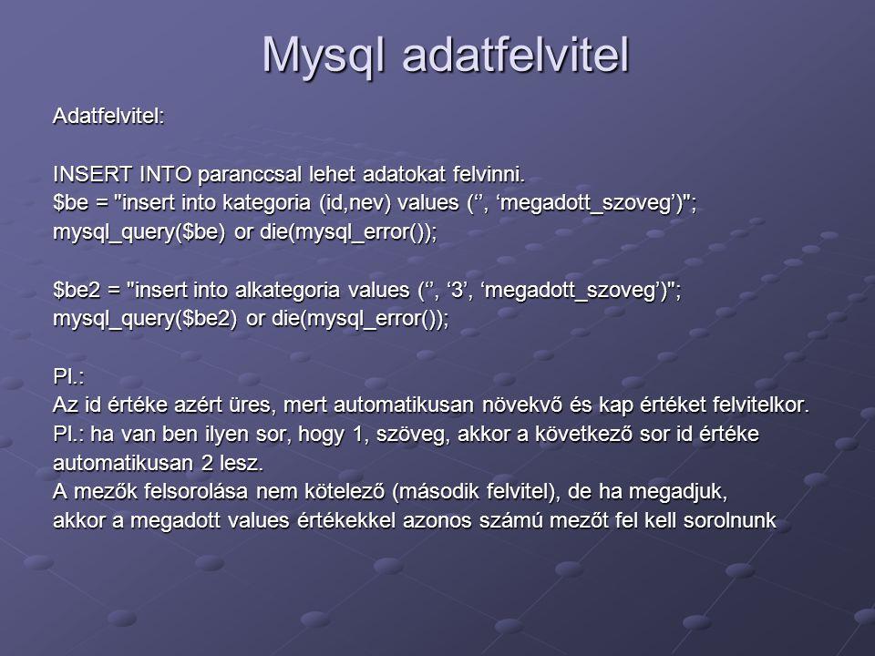 Mysql adatfelvitel Adatfelvitel: