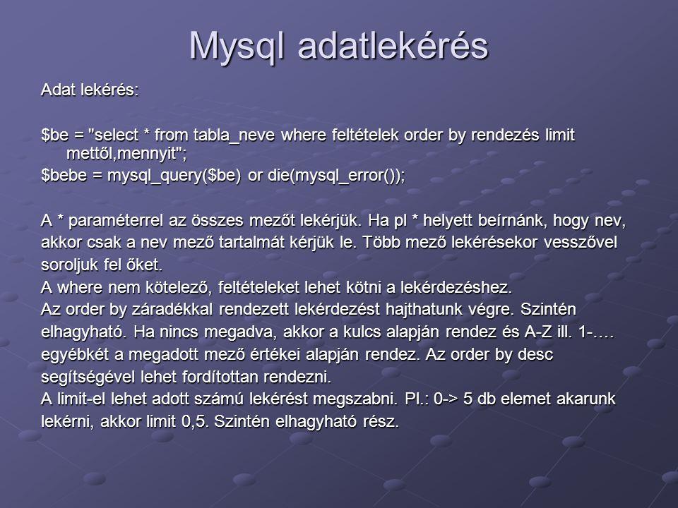 Mysql adatlekérés Adat lekérés: