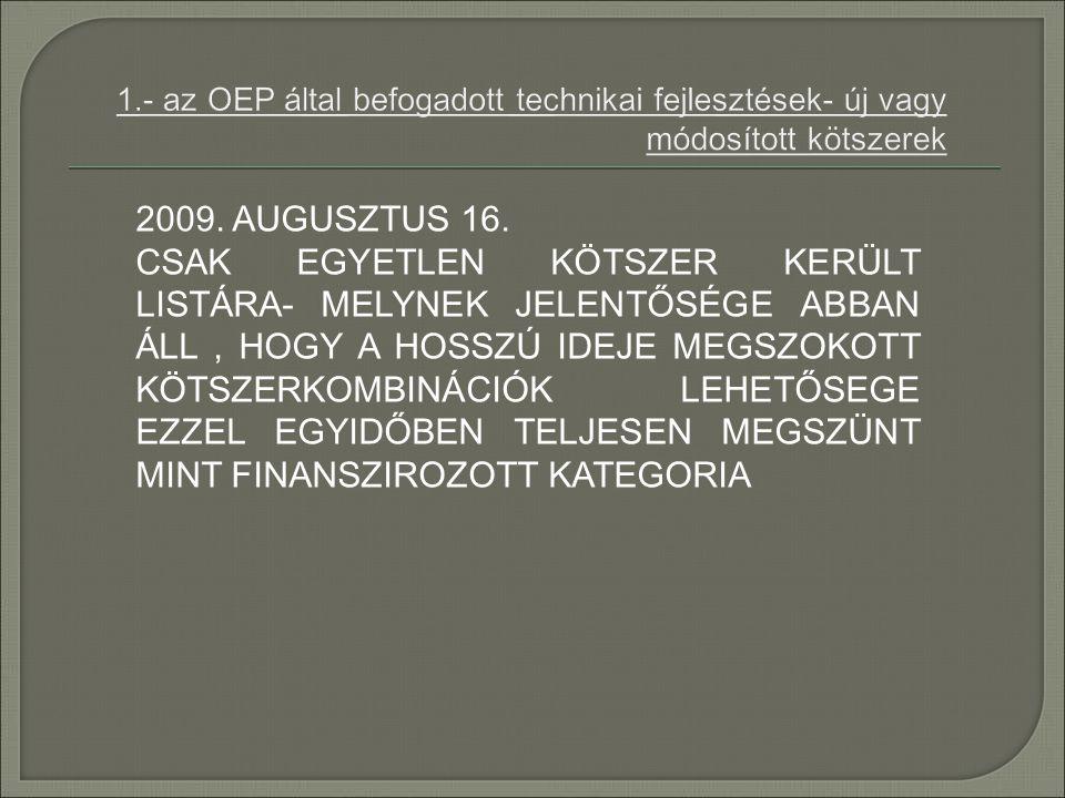 1.- az OEP által befogadott technikai fejlesztések- új vagy módosított kötszerek