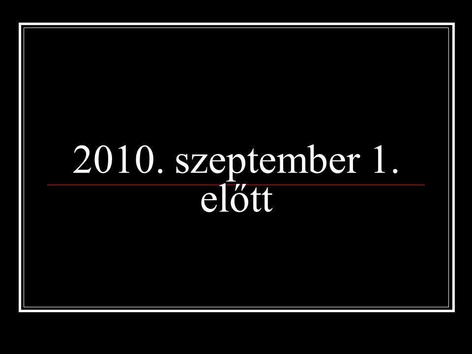 2010. szeptember 1. előtt