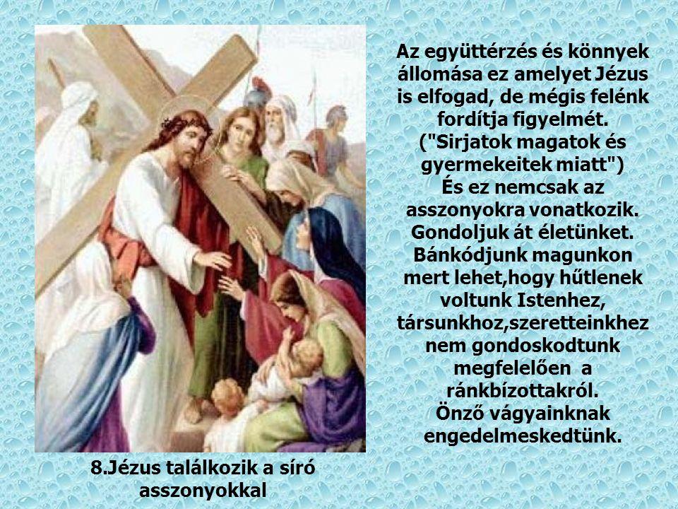 8.Jézus találkozik a síró asszonyokkal