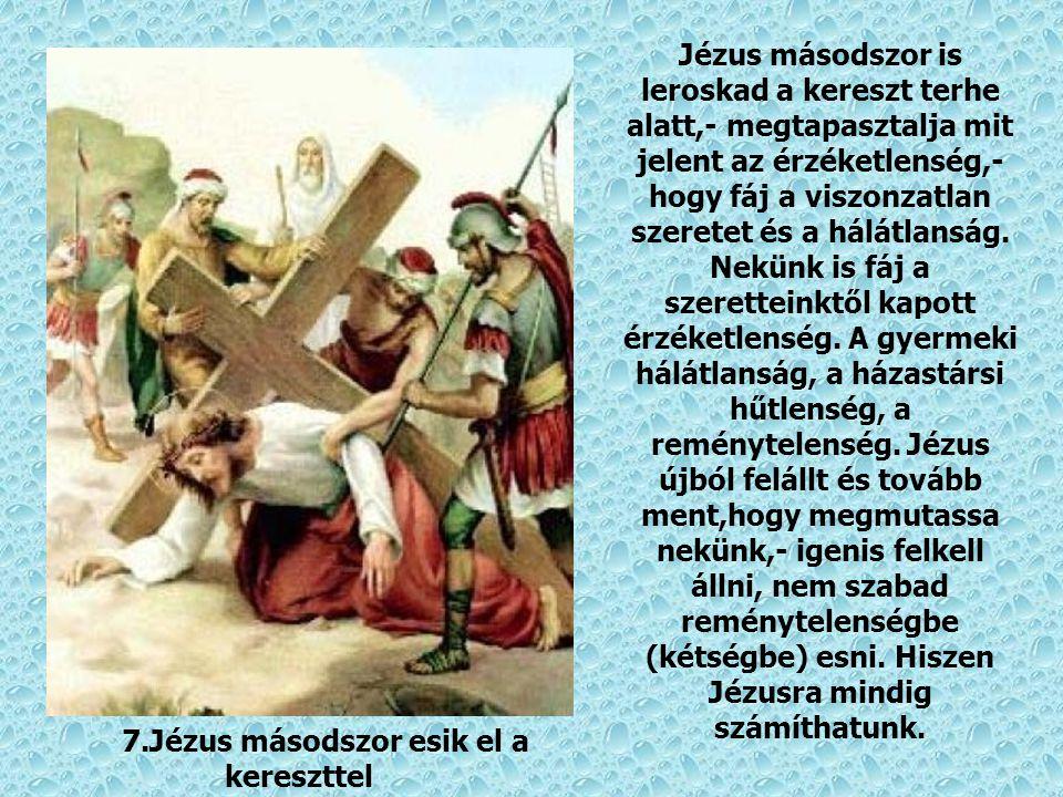 7.Jézus másodszor esik el a kereszttel