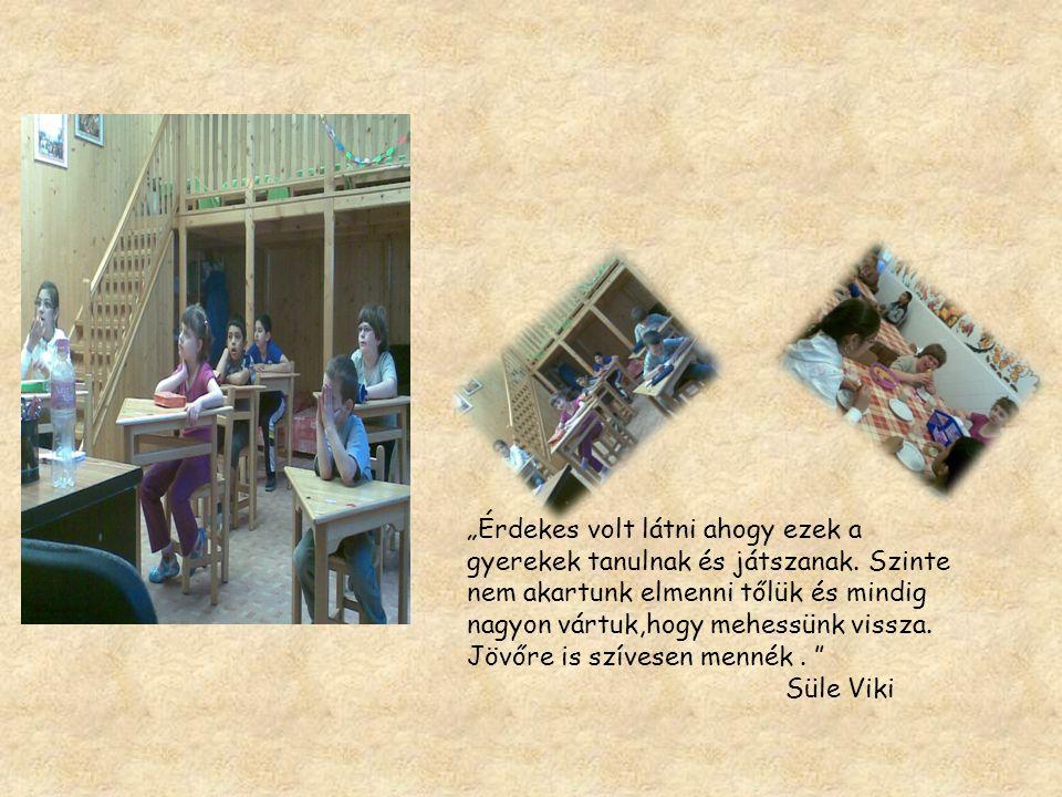 """""""Érdekes volt látni ahogy ezek a gyerekek tanulnak és játszanak"""