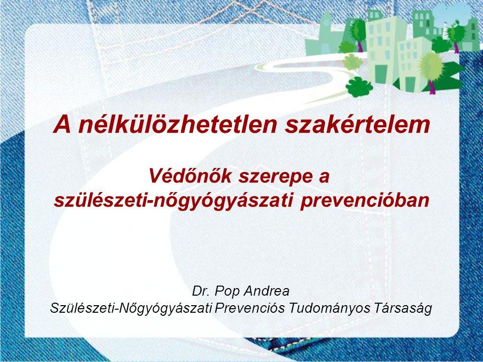 Dr. Pop Andrea Szülészeti-Nőgyógyászati Prevenciós Tudományos Társaság
