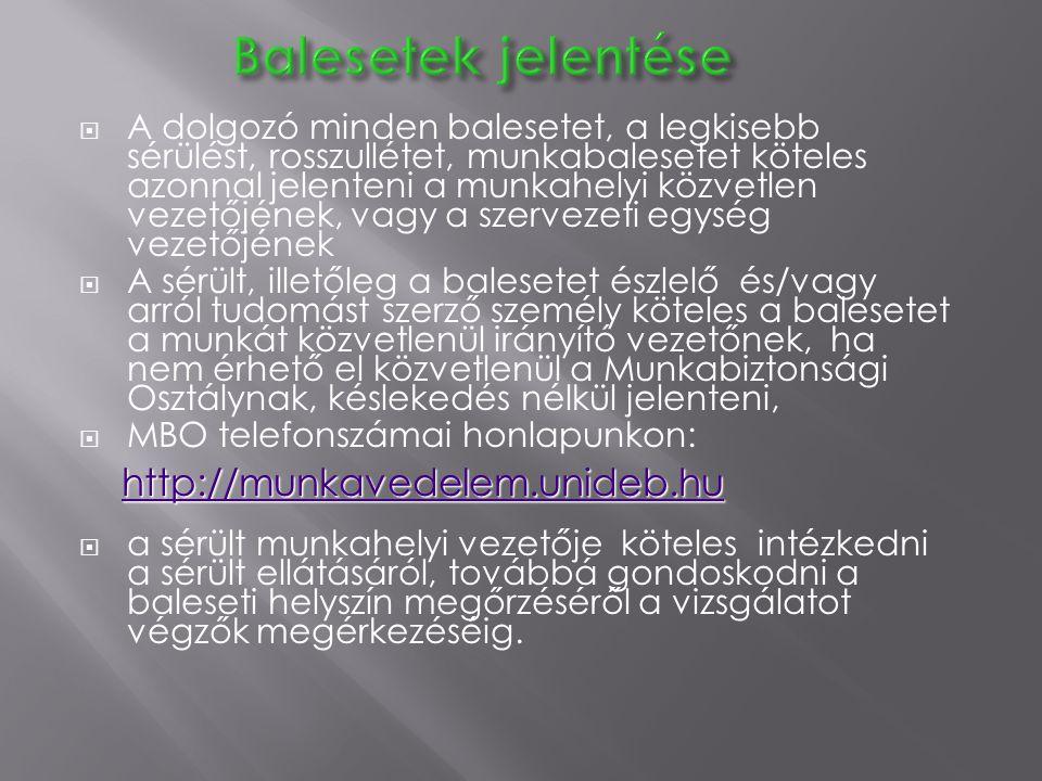 Balesetek jelentése http://munkavedelem.unideb.hu